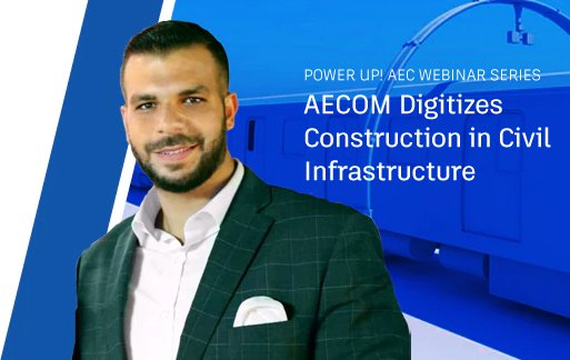 AECOM Digitizes Construction in Civil Infrastructure