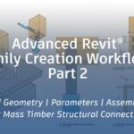 3d bim model of mass timber assemblies using Revit family creation workflows